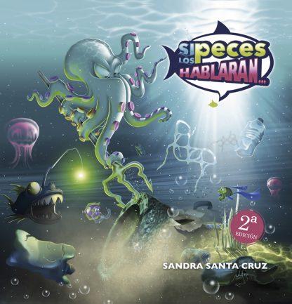 Portada de la segunda edición del libro «Si los peces hablaran...» escrito por Sandra Santa Cruz